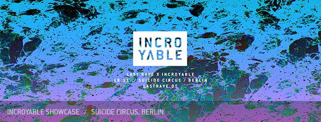 Incroyable Showcase Suicide Circus Berlin